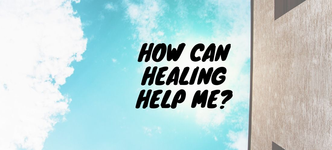 how can healing help me